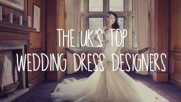 Uk S Top Wedding Dress Designers