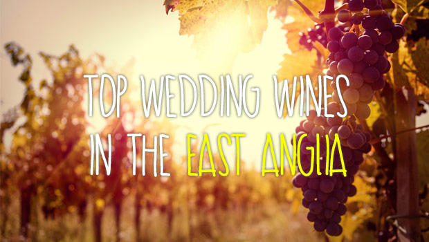 East Anglia top wedding wines