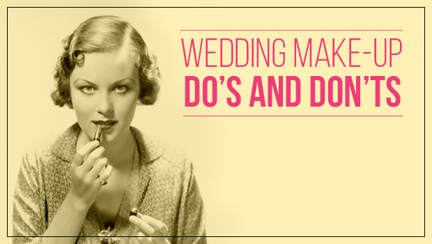 Do's and Don'ts of Wedding Make-up