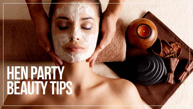 hen party beauty tips