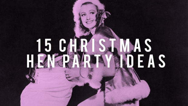christmas hen party ideas