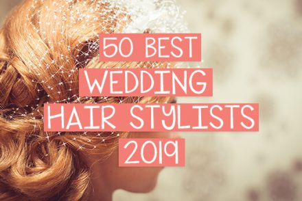 50 Best UK Wedding Hair Stylists 2019