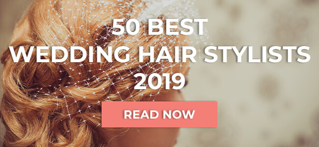 50 Best Wedding Hairstylists 2019