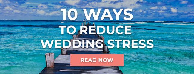 Reduce Wedding Stress Blog
