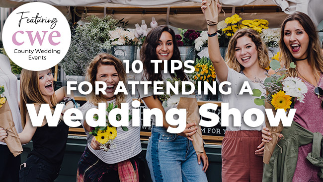 10 Tips for Attending A Wedding Show