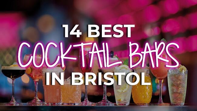 14 Best Cocktail Bars in Bristol