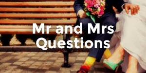 Mr and Mrs Questions